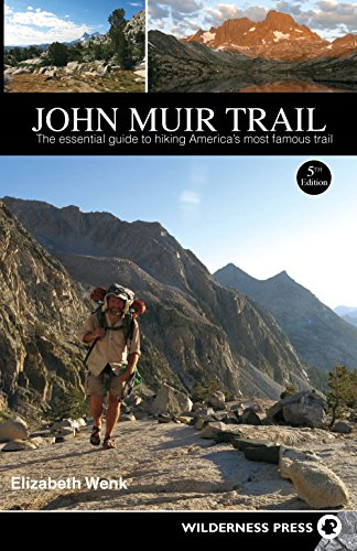 John Muir Trail: The Essential Guide to Hiking America's Most Famous Trail von Wilderness Press