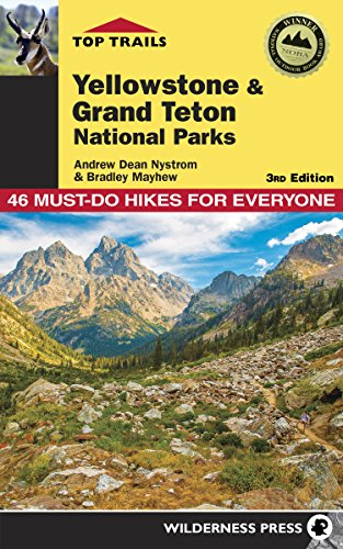 Top Trails: Yellowstone and Grand Teton National Parks: Must-Do Hikes for Everyone von Wilderness Press
