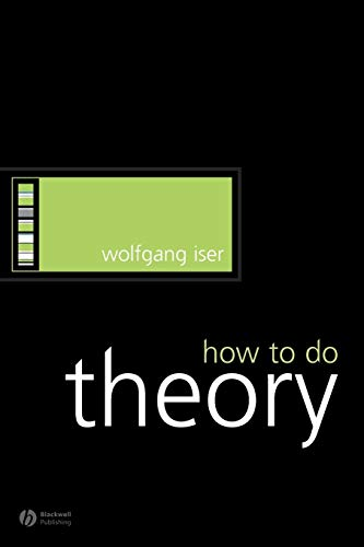 How to Do Theory (How to Study Literature) von Wiley-Blackwell
