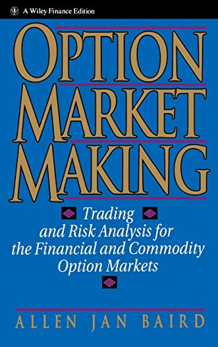 Option Market Making: Trading and Risk Analysis for the Financial and Commodity Option Markets (Wiley Finance) von Wiley