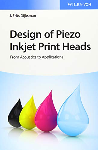 Design of Piezo Inkjet Print Heads: From Acoustics to Applications von Wiley-VCH