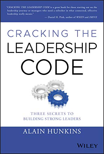 Cracking the Leadership Code: Three Secrets to Building Strong Leaders von Wiley