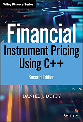 Financial Instrument Pricing Using C++ (Wiley Finance Editions) von Wiley