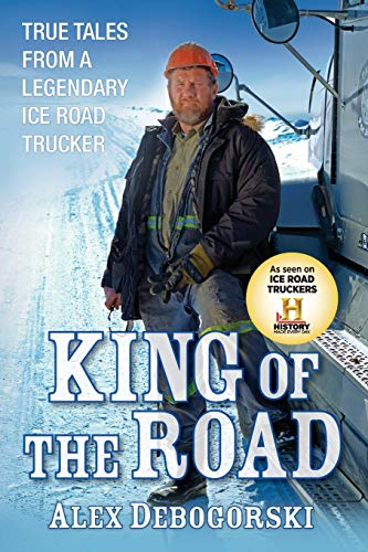 King of the Road: True Tales from a Legendary Ice Road Trucker von Wiley