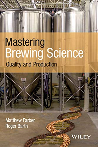 Mastering Brewing Science: Quality and Production von Wiley