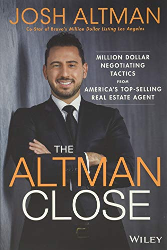 The Altman Close: Million-Dollar Negotiating Tactics from America's Top-Selling Real Estate Agent von Wiley