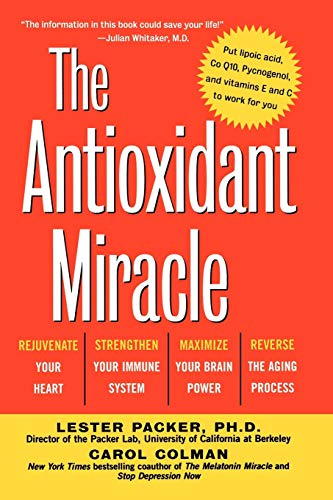 The Antioxidant Miracle: Your Complete Plan for Total Health and Healing von Wiley