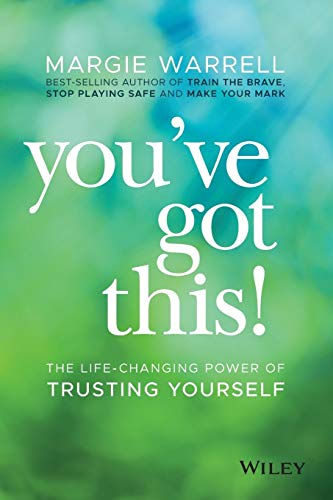 You've Got This!: The Life-changing Power of Trusting Yourself von Wiley