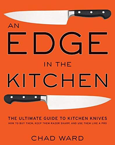 Edge in the Kitchen, An: The Ultimate Guide to Kitchen Knives―How to Buy Them, Keep Them Razor Sharp, and Use Them Like a Pro von William Morrow & Company