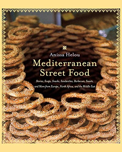Mediterranean Street Food: Stories, Soups, Snacks, Sandwiches, Barbecues, Sweets, and More from Europe, North Africa, and the Middle East von William Morrow & Company