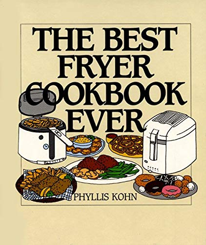 The Best Fryer Cookbook Ever von William Morrow & Company