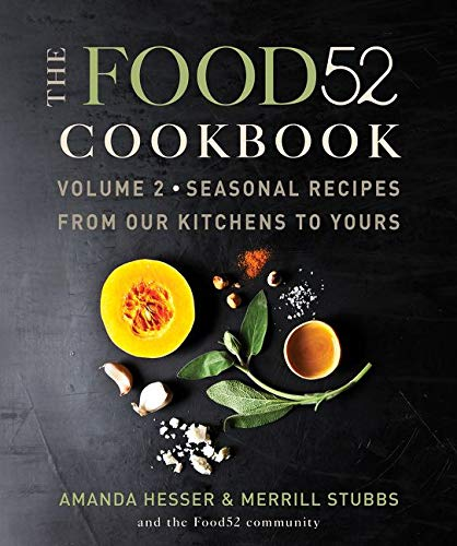 The Food52 Cookbook, Volume 2: Seasonal Recipes from Our Kitchens to Yours (Food52, 2) von William Morrow & Company