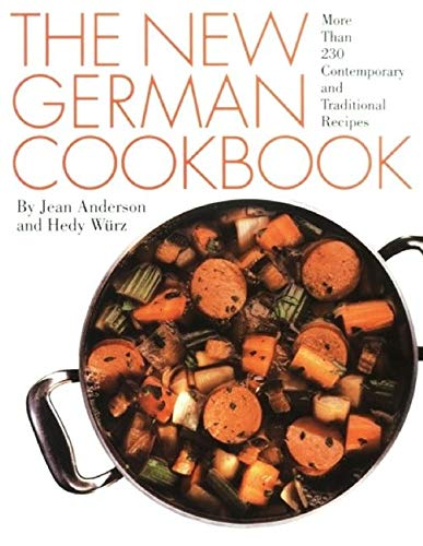 The New German Cookbook: More Than 230 Contemporary and Traditional Recipes von William Morrow & Company