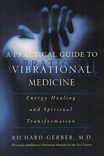A Practical Guide to Vibrational Medicine: Energy Healing and Spiritual Transformation von William Morrow Paperbacks
