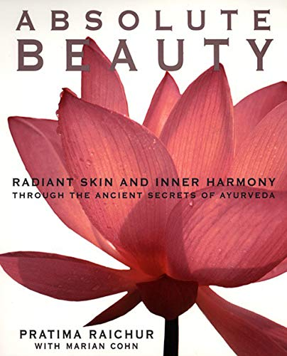 Absolute Beauty: Radiant Skin and Inner Harmony Through the Ancient Secrets of Ayurveda von William Morrow & Company