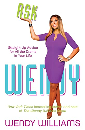 Ask Wendy: Straight-Up Advice for All the Drama In Your Life von Harper Collins Publ. USA