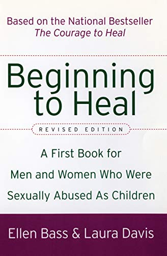 Beginning to Heal (Revised Edition): A First Book for Men and Women Who Were Sexually Abused As Children von William Morrow Paperbacks