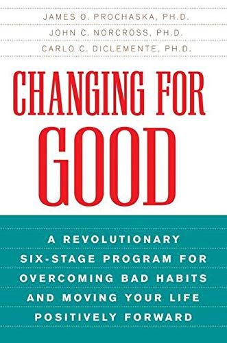 Changing for Good: A Revolutionary Six-Stage Program for Overcoming Bad Habits and Moving Your Life Positively Forward von William Morrow Paperbacks