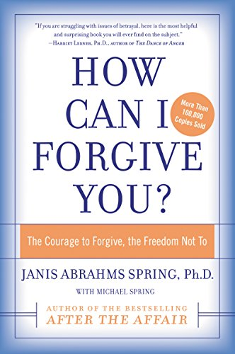 How Can I Forgive You?: The Courage to Forgive, the Freedom Not To von William Morrow Paperbacks