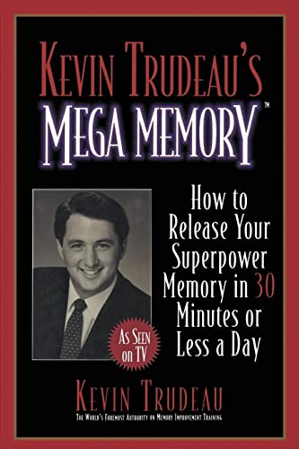 Kevin Trudeau's Mega Memory: How to Release Your Superpower Memory in 30 Minutes Or Less a Day von William Morrow Paperbacks