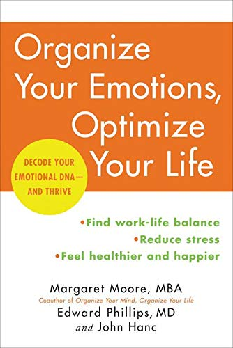 Organize Your Emotions, Optimize Your Life: Decode Your Emotional DNA-and Thrive von William Morrow Paperbacks