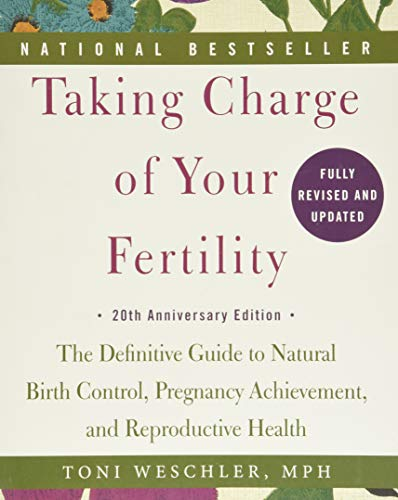 Taking Charge of Your Fertility, 20th Anniversary Edition: The Definitive Guide to Natural Birth Control, Pregnancy Achievement, and Reproductive Health von Harper Collins Publ. USA