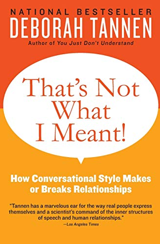 That's Not What I Meant!: How Conversational Style Makes or Breaks Relationships von William Morrow Paperbacks