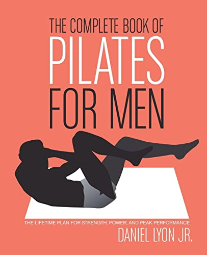 The Complete Book of Pilates for Men: The Lifetime Plan for Strength, Power & Peak Performance von William Morrow Paperbacks