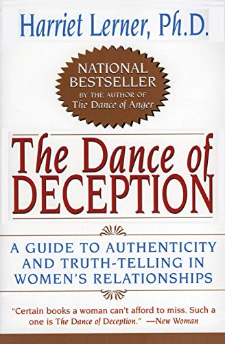 The Dance of Deception: A Guide to Authenticity and Truth-Telling in Women's Relationships: Pretending and Truth-Telling in Women's Lives von William Morrow Paperbacks