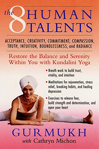 The Eight Human Talents: Restore the Balance and Serenity within You with Kundalini Yoga von William Morrow Paperbacks