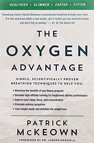 The Oxygen Advantage: Simple, Scientifically Proven Breathing Techniques to Help You Become Healthier, Slimmer, Faster, and Fitter von Harper Collins Publ. USA
