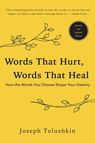 Words That Hurt, Words That Heal, Revised Edition: How the Words You Choose Shape Your Destiny von William Morrow Paperbacks