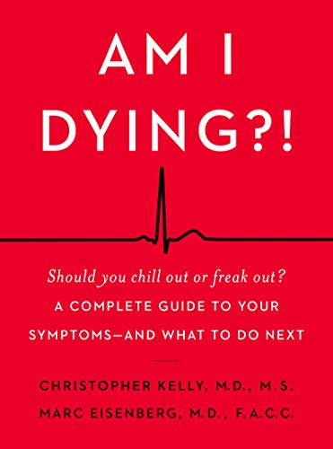 Am I Dying?!: A Complete Guide to Your Symptoms--and What to Do Next von William Morrow