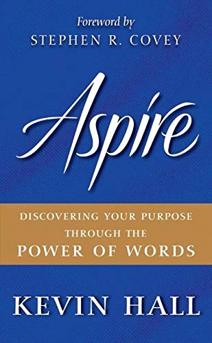 Aspire: Discovering Your Purpose Through the Power of Words Reprint Edition von William Morrow