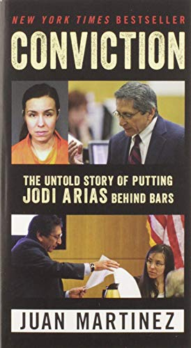 Conviction: The Untold Story of Putting Jodi Arias Behind Bars von William Morrow