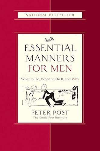 Essential Manners for Men: What to Do, When to Do It, and Why (Emily Post) von William Morrow