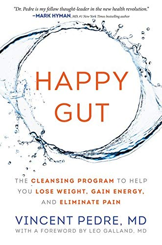 Happy Gut: The Cleansing Program to Help You Lose Weight, Gain Energy, and Eliminate Pain von William Morrow