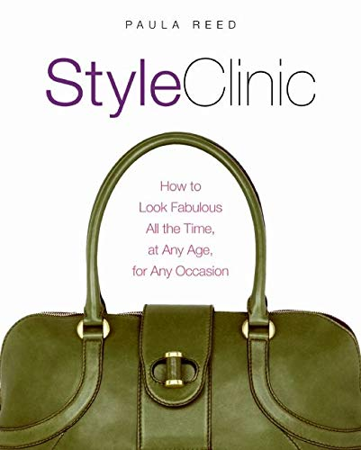 Style Clinic: How to Look Fabulous All the Time, at Any Age, for Any Occasion von William Morrow