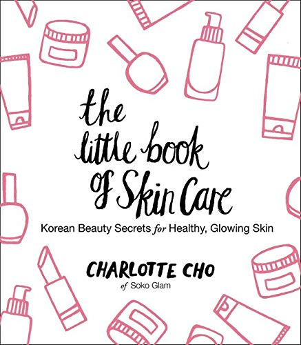 The Little Book of Skin Care: Korean Beauty Secrets for Healthy, Glowing Skin von Harper Collins Publ. USA