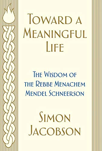 Toward a Meaningful Life: The Wisdom of the Rebbe Menachem Mendel Schneerson von William Morrow