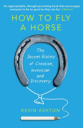 How To Fly A Horse: The Secret History of Creation, Invention, and Discovery von Random House UK Ltd
