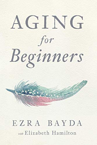 Aging for Beginners von Wisdom Publications