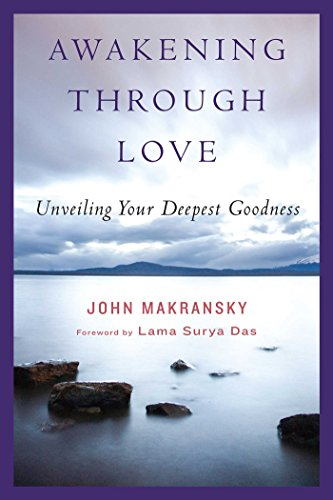 Awakening Through Love: Unveiling Your Deepest Goodness von Wisdom Publications