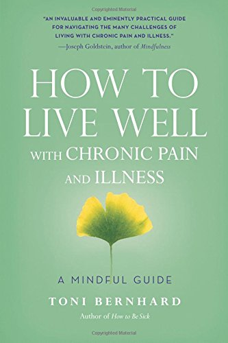How to Live Well with Chronic Pain and Illness: A Mindful Guide von Wisdom Publications