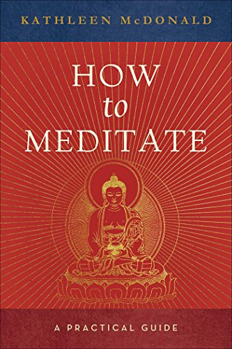 How to Meditate: A Practical Guide von Wisdom Publications