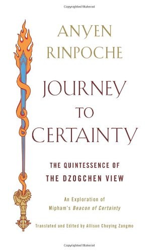 Journey to Certainty: The Quintessence of the Dzogchen View: An Exploration of Mipham's Beacon of Certainty von Wisdom Publications