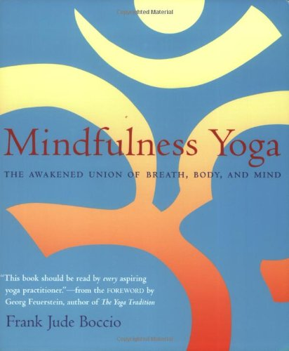 Mindfulness Yoga: The Awakened Union of Breath, Body, and Mind von Wisdom Publications
