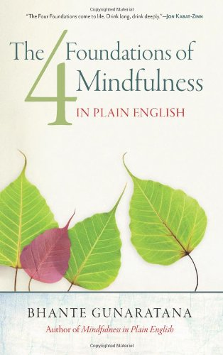 The Four Foundations of Mindfulness in Plain English von Wisdom Publications