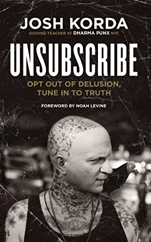 Unsubscribe: Opt Out of Delusion, Tune In to Truth von Wisdom Publications