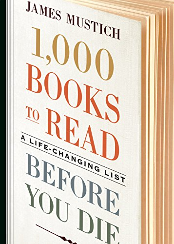 1,000 Books to Read Before You Die: A Life-Changing List (1000 Before You Die) von Workman Publishing